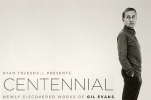 Ryan-Truesdell--Gil-Evans-Project-Centennial--Newly-Discovered-Works-of-Gil-Evans-